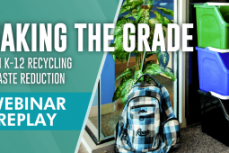 Webinar Recap: Making the Grade with K-12 Recycling & Waste Reduction