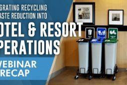 Webinar Recap: Incorporating Waste Reduction Into Hotel & Resort Operations